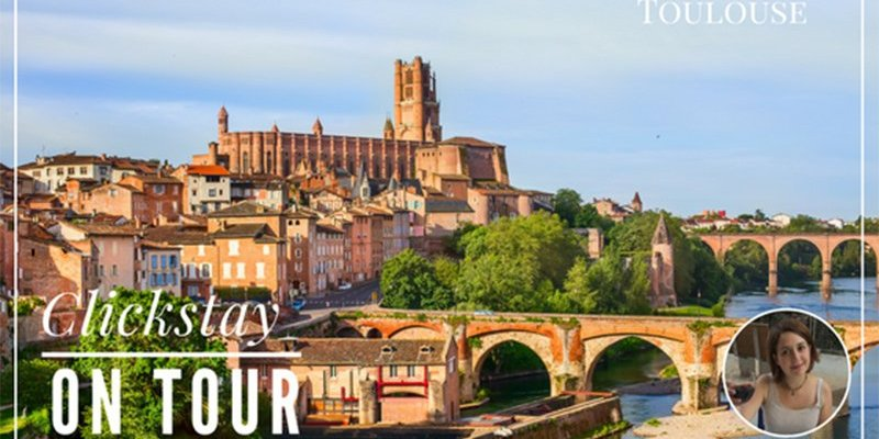 Clickstay on tour: A weekend in Toulouse
