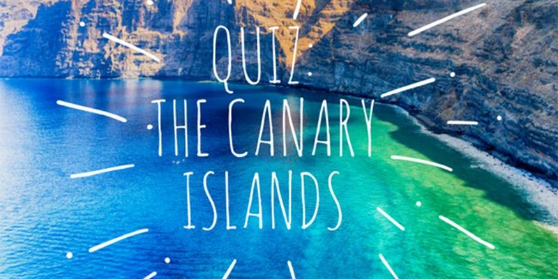 Quiz: How well do you know the Canary Islands?