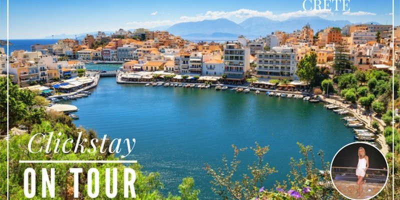 Clickstay on tour: A summer break to Crete